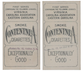 "The Contentnea Series One backs identify the cards as being from the ""First Series."" Unlike most other card issues of the period, they were not printed with the factory number of the cigarettes packed with the cards, as required by law. This apparent oversight was subsequently corrected by the use of a hand-stamped ""Factory No. 12, 4th Dist. N.C."" Such hand-stamped overprints have been found in black (very light impression) and purple. There are unconfirmed reports of green-stamped backs."